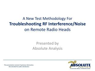 A New Test Methodology For  Troubleshooting RF Interference/Noise  on Remote Radio Heads