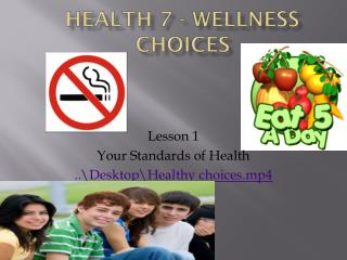 Health 7 - Wellness Choices