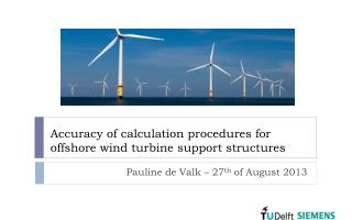 Accuracy of calculation procedures for offshore wind turbine support structures