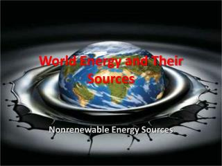 World Energy and Their  Sources