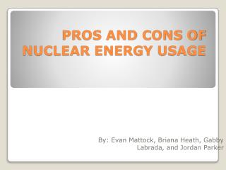 PROS AND CONS OF NUCLEAR ENERGY USAGE