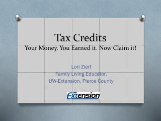 Tax Credits Your Money. You Earned it. Now Claim it!
