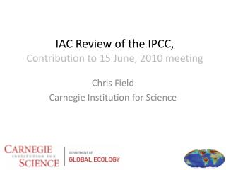 IAC Review of the IPCC, Contribution to 15 June, 2010 meeting