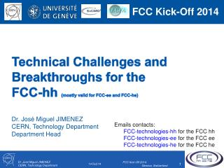 Technical Challenges and   Breakthroughs for the  FCC- hh (mostly valid for FCC- ee  and FCC-he)