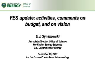 FES update: activities, comments on budget, and on vision