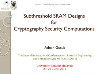 Subthreshold  SRAM Designs  for  Cryptography Security Computations