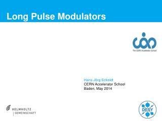 Long Pulse Modulators