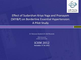 Effect of  Sudarshan Kriya  Yoga and  Pranayam  (SKY&P) on Borderline Essential Hypertension:  A Pilot Study