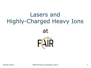 Lasers  and Highly-Charged  Heavy  Ions