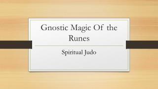 Gnostic Magic Of the Runes