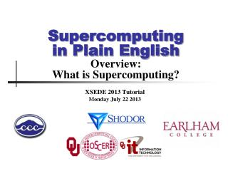 Supercomputing in Plain English Overview: What  is  Supercomputing?