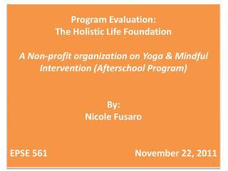 Program Evaluation: The Holistic Life Foundation  A Non -profit  organization on Yoga  & Mindful Intervention  (Aftersc