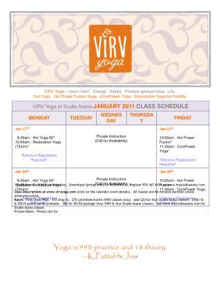 VIRV Yoga  – noun \' verv \.  Energy.  Vitality.  Positive spiritual force.  Life.