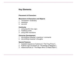 "Key Elements Placement of Characters Movement of Characters and Objects ""movement"" vocabulary classifiers role shift Co"