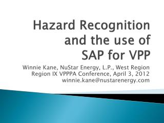 Hazard Recognition and the use of  SAP for VPP