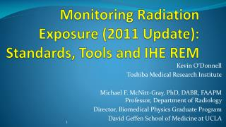 Monitoring Radiation Exposure (2011 Update): Standards, Tools and IHE REM