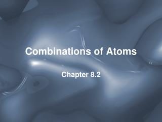 Combinations of Atoms