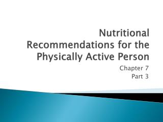 Nutritional Recommendations for the Physically Active Person