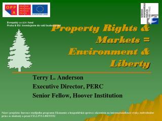 Property Rights & Markets = Environment & Liberty