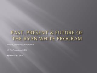 Past, Present & Future of the Ryan White Program