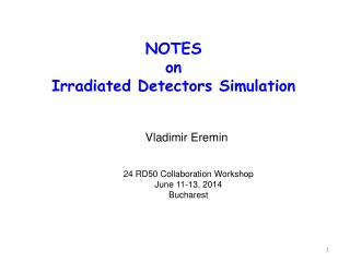 NOTES  on  Irradiated Detectors Simulation