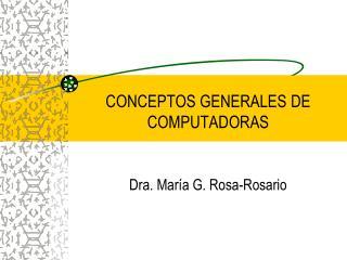 CONCEPTOS GENERALES DE COMPUTADORAS