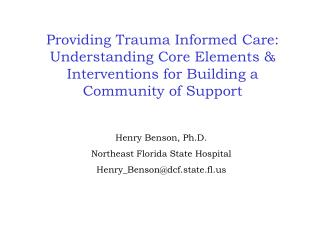 Henry Benson, Ph.D. Northeast Florida State Hospital Henry_Benson@dcf.state.fl.us