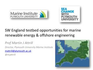 SW England  testbed opportunities for  marine renewable energy & offshore engineering
