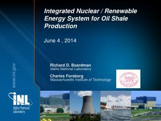 Richard D. Boardman Idaho National Laboratory Charles Forsberg Massachusetts Institute of Technology