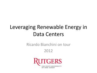 Leveraging Renewable Energy in Data Centers