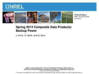 Spring 2014 Composite Data  Products:  Backup Power J. Kurtz, S. Sprik, and G.  Saur