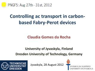 Controlling ac transport in carbon-based  Fabry -Perot devices