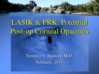 LASIK & PRK: Potential Post-op Corneal  Opacities