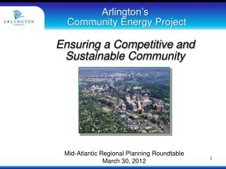 Arlington's  Community Energy Project Ensuring a Competitive and Sustainable Community
