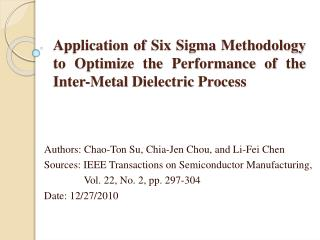 Application of Six Sigma Methodology to Optimize the Performance of the Inter-Metal Dielectric Process