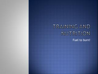 Training and Nutrition