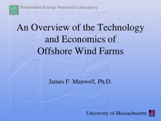 An Overview of the Technology and Economics of  Offshore Wind Farms