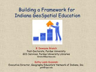 Building a Framework for  Indiana  GeoSpatial  Education