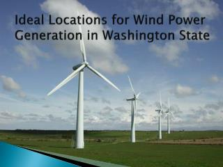Ideal Locations for Wind Power Generation in Washington State