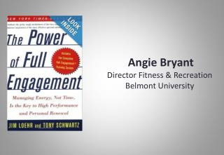Angie Bryant Director Fitness & Recreation Belmont University