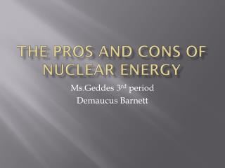 The Pros and Cons of Nuclear Energy