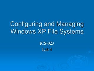 Configuring and Managing Windows XP File Systems