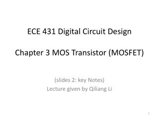 ECE 431 Digital Circuit Design Chapter 3 MOS Transistor (MOSFET)