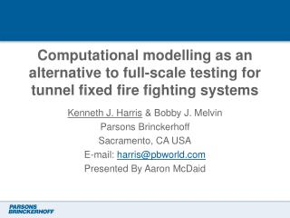 Computational modelling as an alternative to full-scale testing for tunnel fixed fire fighting systems