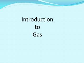 Introduction  to  Gas