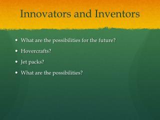 Innovators and  Inventors