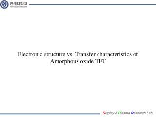 Electronic structure vs. Transfer characteristics of Amorphous oxide TFT