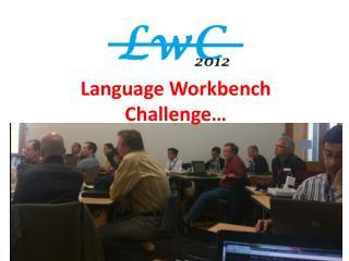 Language Workbench Challenge…