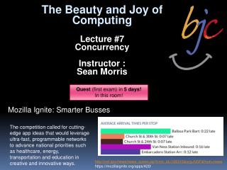 The Beauty and Joy of Computing Lecture #7 Concurrency Instructor :  Sean Morris