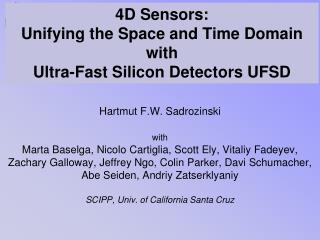 4D Sensors:  Unifying the Space and Time Domain with  Ultra-Fast  Silicon  Detectors UFSD